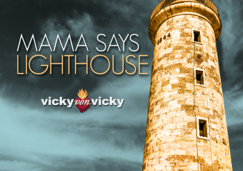 Mama Says Lighthouse by Vicky von Vicky